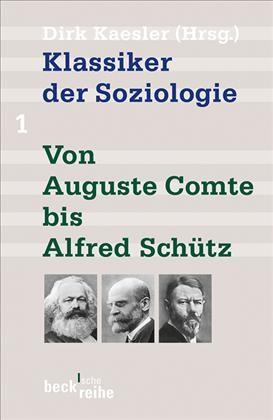 Cover des Buches 'Klassiker der Soziologie Bd. 1: Von Auguste Comte bis Alfred Schütz'
