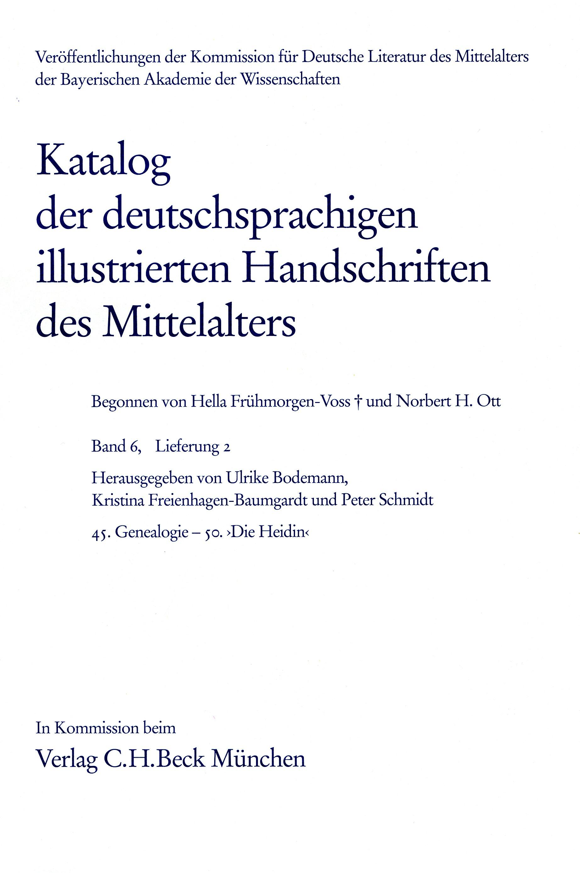 Cover des Buches 'Katalog der deutschsprachigen illustrierten Handschriften des Mittelalters Band 6, Lfg. 2: 45. Genealogie - 50. ?Die Heidin?'