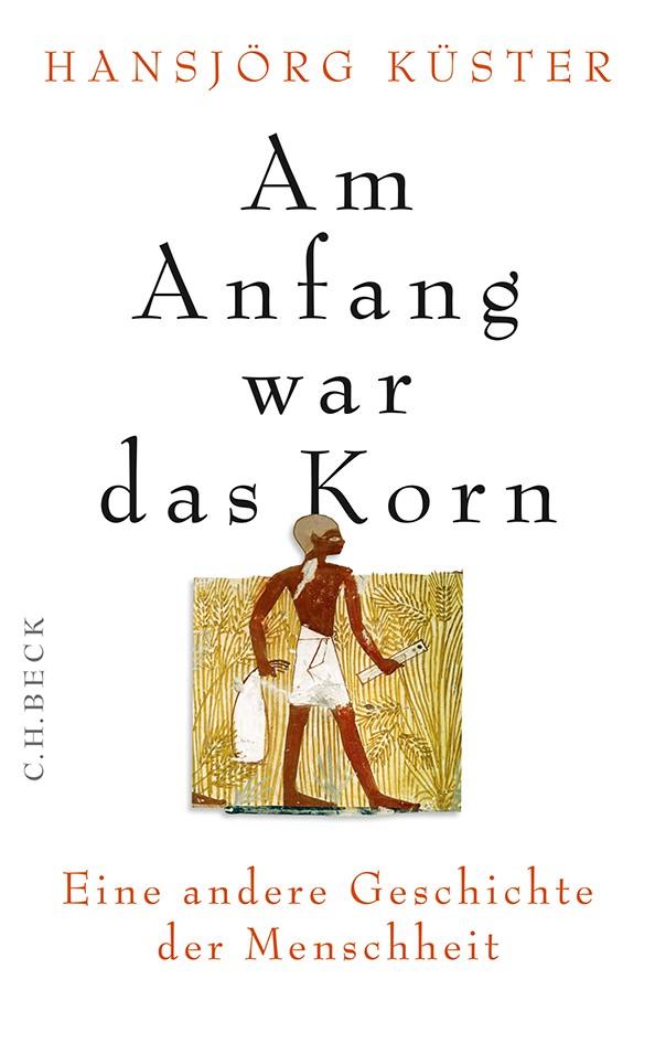 Cover des Buches 'Am Anfang war das Korn'