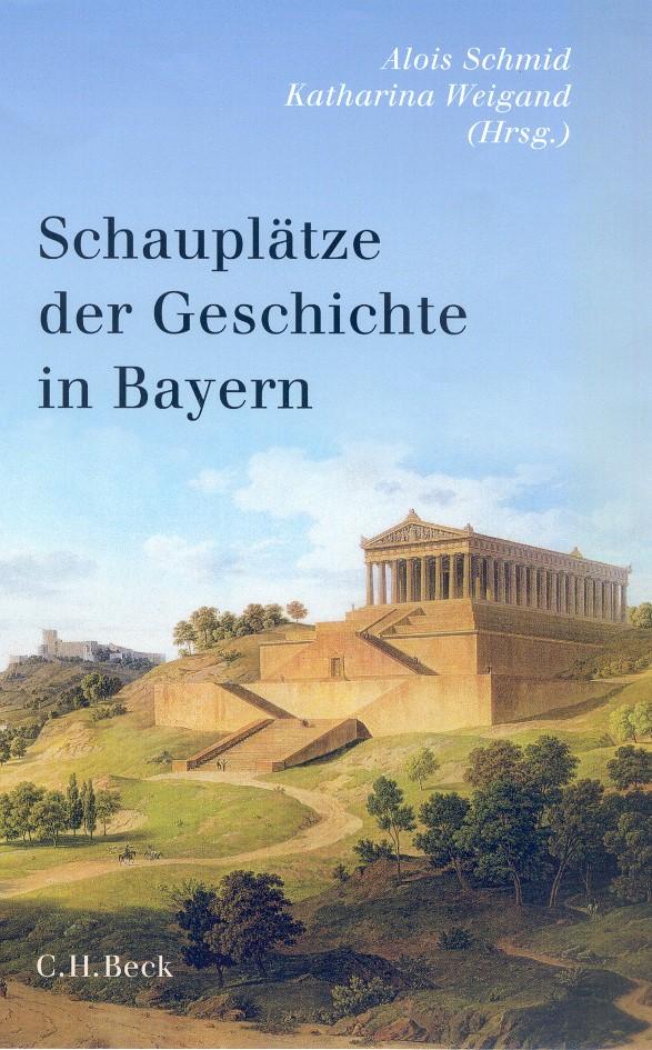 Cover des Buches 'Schauplätze der Geschichte in Bayern'