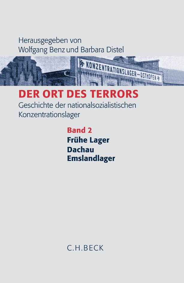 Cover des Buches 'Der Ort des Terrors. Geschichte der nationalsozialistischen Konzentrationslager, Band 2: Frühe Lager, Dachau, Emslandlager'