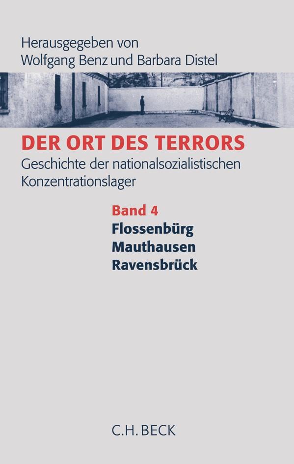 Cover des Buches 'Der Ort des Terrors. Geschichte der nationalsozialistischen Konzentrationslager, Band 4: Flossenbürg, Mauthausen, Ravensbrück'