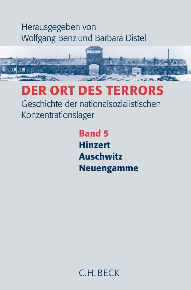 Cover des Buches 'Der Ort des Terrors. Geschichte der nationalsozialistischen Konzentrationslager, Band 5: Hinzert, Auschwitz, Neuengamme'