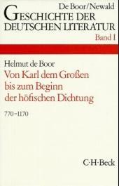 Cover des Buches 'Geschichte der deutschen Literatur  Bd. 1: Die deutsche Literatur von Karl dem Großen bis zum Beginn der höfischen Dichtung (770-1170)'