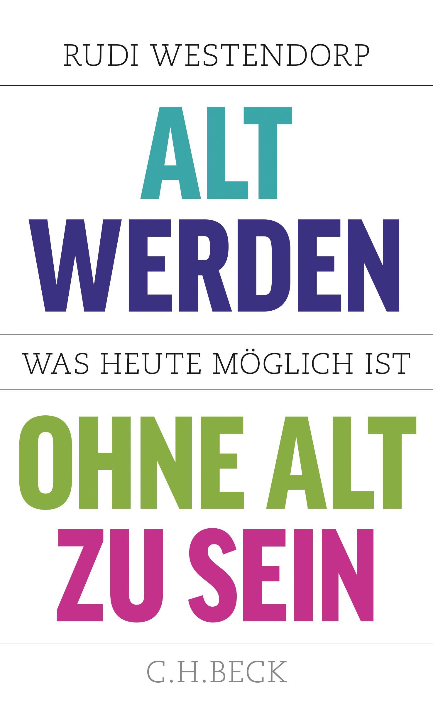 Cover des Buches 'Alt werden, ohne alt zu sein'