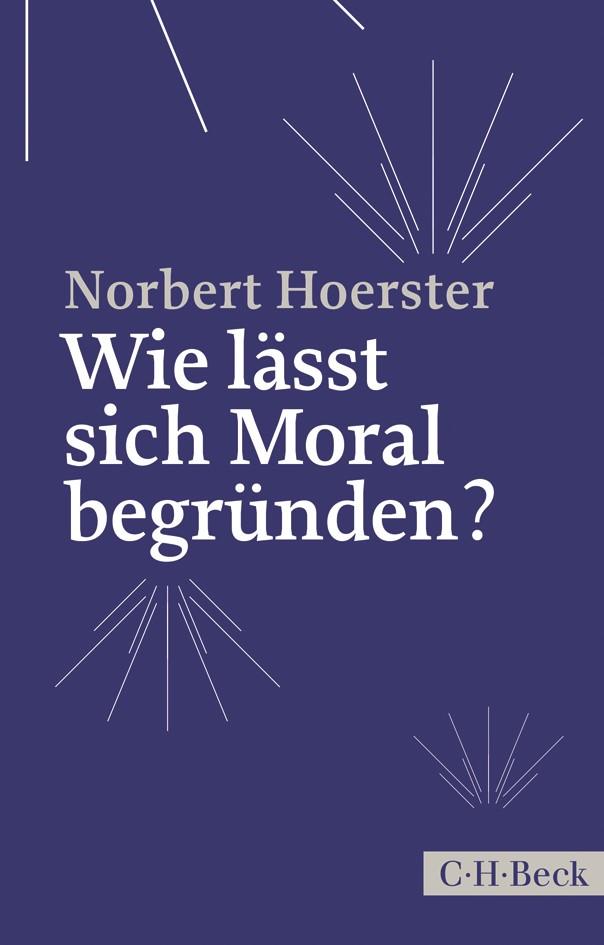 Cover des Buches 'Wie lässt sich Moral begründen?'