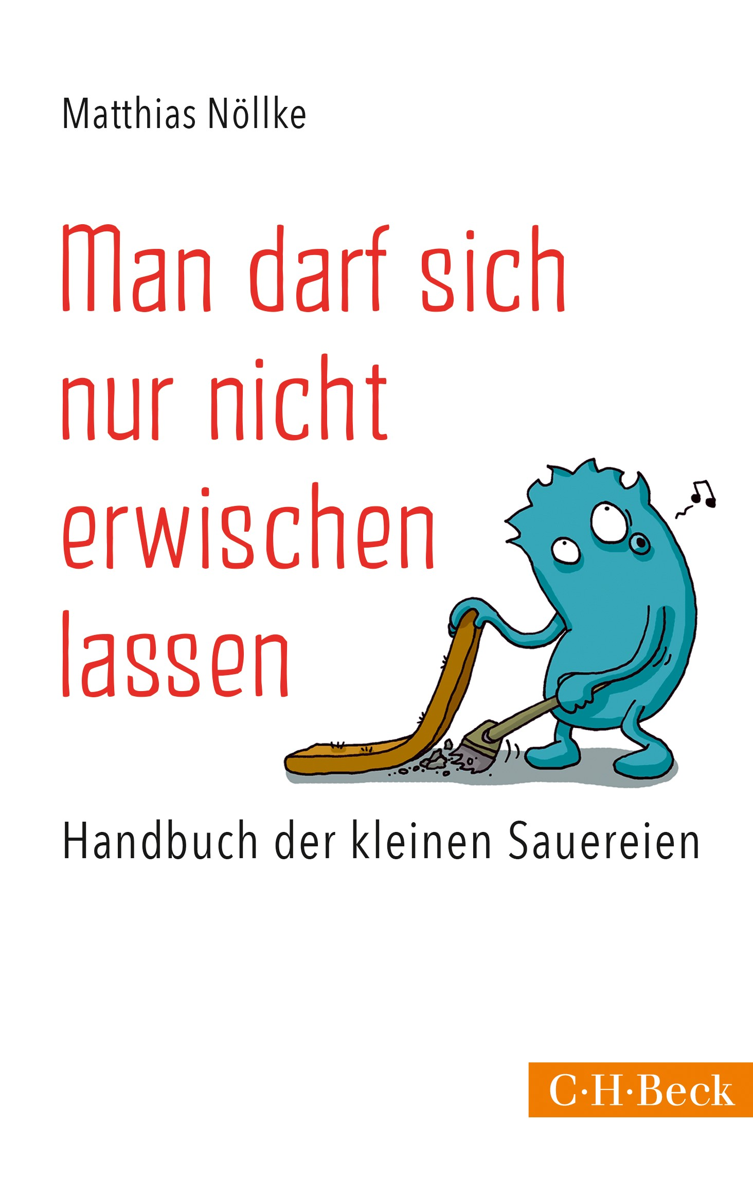 Cover des Buches 'Man darf sich nur nicht erwischen lassen'