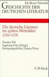 Cover des Buches 'Geschichte der deutschen Literatur  Bd. 3/2: Reimpaargedichte, Drama, Prosa (1250-1370)'