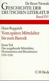 Cover des Buches 'Geschichte der deutschen Literatur  Bd. 4/1: Das ausgehende Mittelalter, Humanismus und Renaissance 1370-1520'