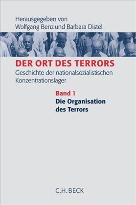 Cover des Buches 'Der Ort des Terrors. Geschichte der nationalsozialistischen Konzentrationslager, 1: Die Organisation des Terrors'