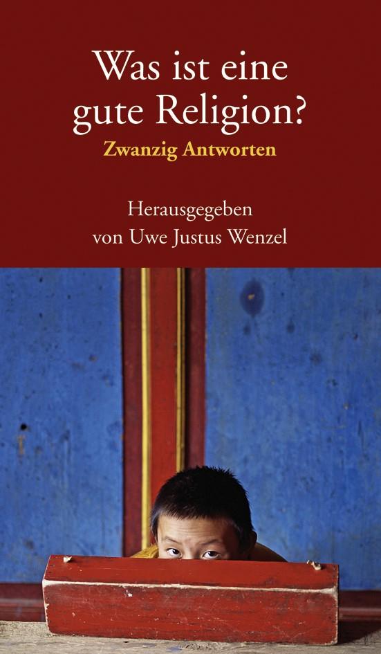 Cover des Buches 'Was ist eine gute Religion?'