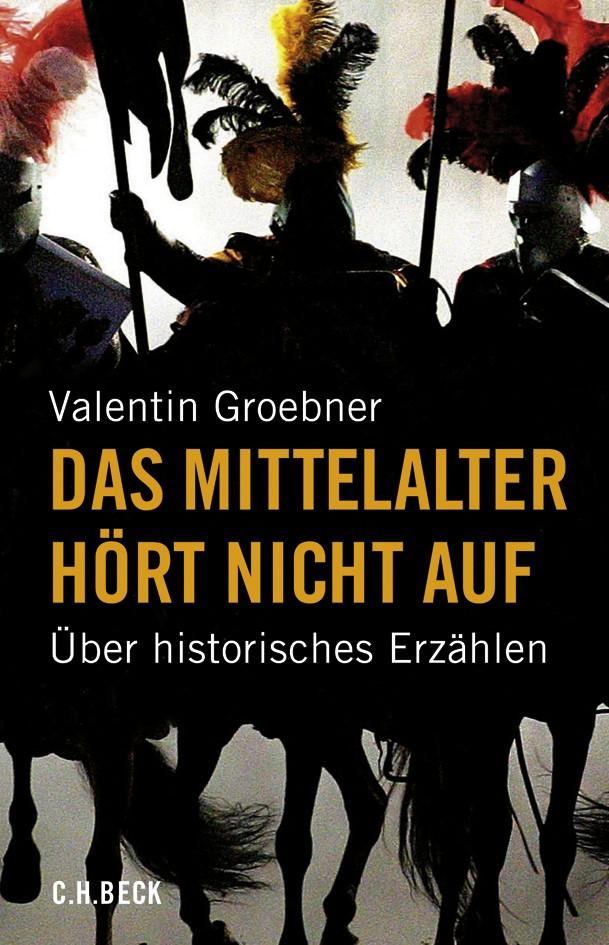 Cover des Buches 'Das Mittelalter hört nicht auf'