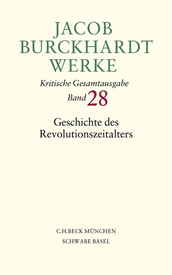 Cover des Buches 'Jacob Burckhardt Werke, 28: Geschichte des Revolutionszeitalters'