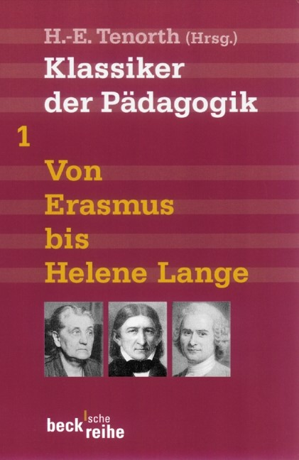 Cover des Buches 'Klassiker der Pädagogik Erster Band: Von Erasmus bis Helene Lange'