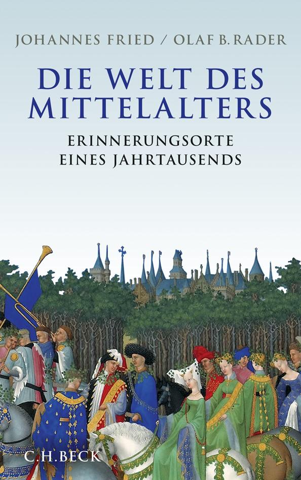 Cover des Buches 'Die Welt des Mittelalters'