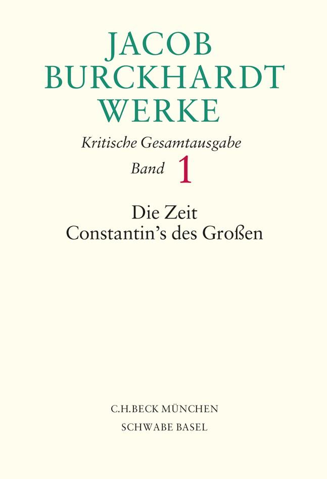 Cover des Buches 'Jacob Burckhardt Werke, 1: Die Zeit Constantin's des Großen'