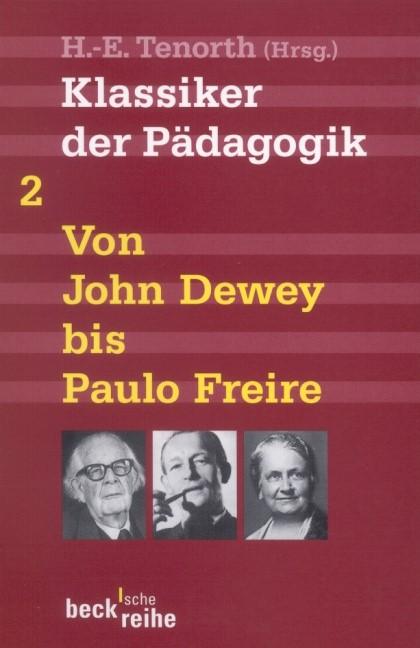 Cover des Buches 'Klassiker der Pädagogik Zweiter Band: Von John Dewey bis Paulo Freire'