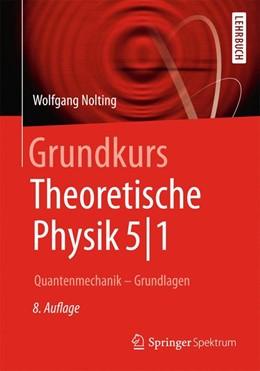 Abbildung von Nolting | Grundkurs Theoretische Physik 5/1 | 2013 | Quantenmechanik - Grundlagen