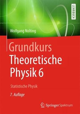 Abbildung von Nolting | Grundkurs Theoretische Physik 6 | 2013 | Statistische Physik