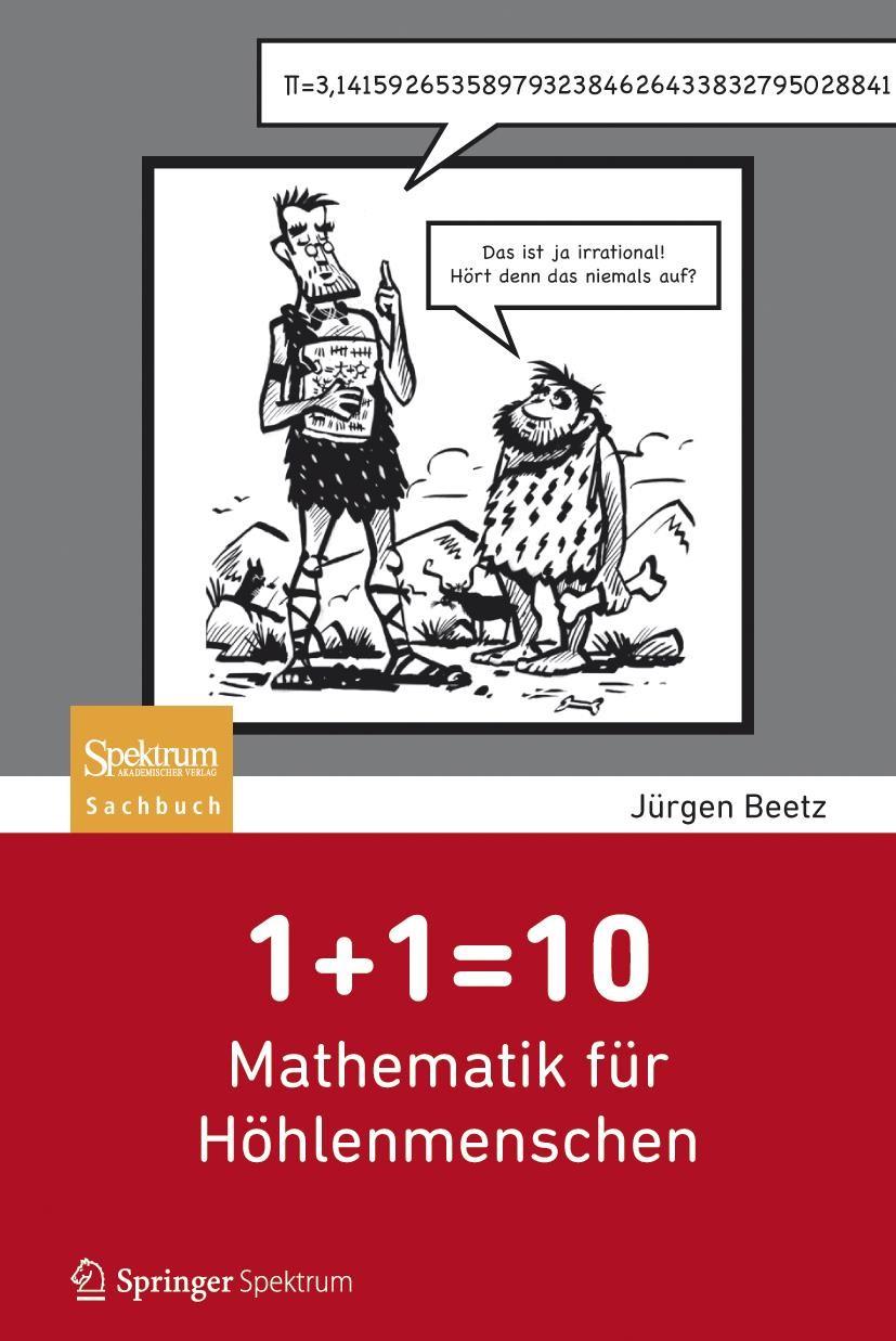 Abbildung von Beetz | 1+1=10: Mathematik für Höhlenmenschen | 2012