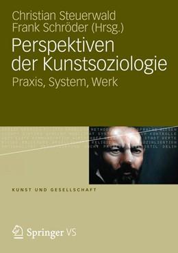 Abbildung von Steuerwald / Schröder   Perspektiven der Kunstsoziologie   2012   Praxis, System, Werk   -