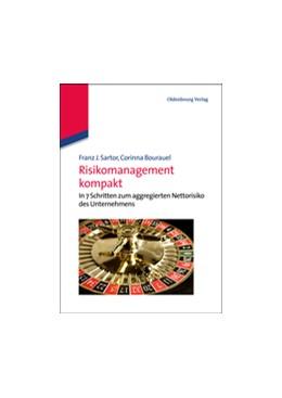 Abbildung von Sartor / Bourauel | Risikomanagement kompakt | 2013 | 2012 | In 7 Schritten zum aggregierte...