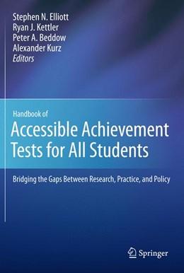 Abbildung von Elliott / Kettler / Beddow / Kurz | Handbook of Accessible Achievement Tests for All Students | 2012 | Bridging the Gaps Between Rese...