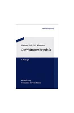 Abbildung von Kolb / Schumann | Die Weimarer Republik | 8., akt. und erw. Aufl. | 2012 | 16