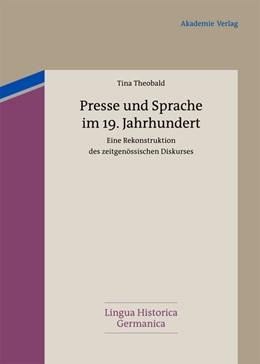 Abbildung von Theobald | Presse und Sprache im 19. Jahrhundert | 2012 | Eine Rekonstruktion des zeitge... | 2