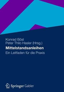 Abbildung von Bösl / Hasler | Mittelstandsanleihen | 2012 | Ein Leitfaden für die Praxis