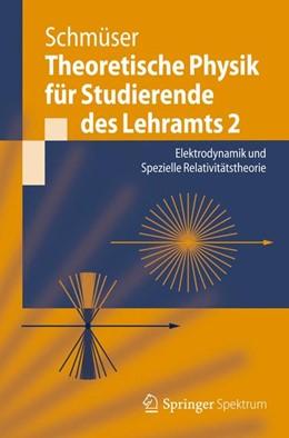 Abbildung von Schmüser | Theoretische Physik für Studierende des Lehramts 2 | 2012 | Elektrodynamik und Spezielle R...