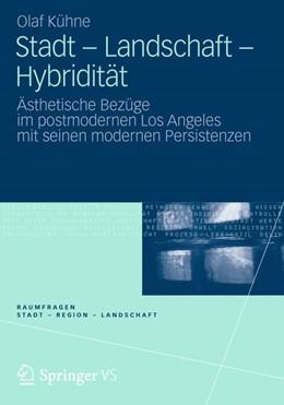 Abbildung von Kühne | Stadt - Landschaft - Hybridität | 2012 | Ästhetische Bezüge im postmode...