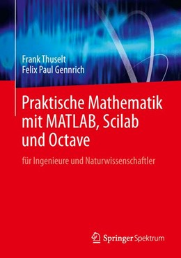 Abbildung von Thuselt / Gennrich   Praktische Mathematik mit MATLAB, Scilab und Octave   2014   für Ingenieure und Naturwissen...