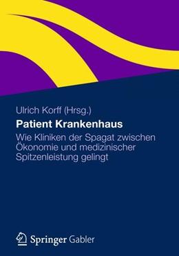 Abbildung von Korff   Patient Krankenhaus   2012   Wie Kliniken der Spagat zwisch...