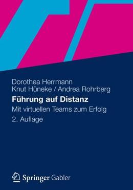 Abbildung von Herrmann / Hüneke / Rohrberg | Führung auf Distanz | 2., überarbeitete und ergänzte Auflage 2012 | 2012 | Mit virtuellen Teams zum Erfol...