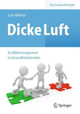 Abbildung von Wehner | Dicke Luft - Konfliktmanagement in Gesundheitsberufen | 2012