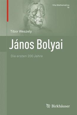 Abbildung von Weszely   János Bolyai   2012   Die ersten 200 Jahre   16