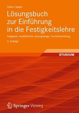 Abbildung von Läpple | Lösungsbuch zur Einführung in die Festigkeitslehre | 2012 | Aufgaben, Ausführliche Lösungs...