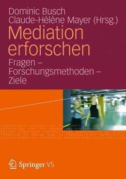 Abbildung von Busch / Mayer | Mediation erforschen | 2012 | Fragen – Forschungsmethoden - ...