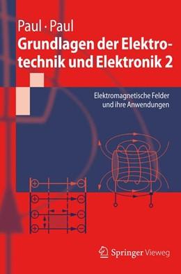 Abbildung von Paul   Grundlagen der Elektrotechnik und Elektronik 2   2012   Elektromagnetische Felder und ...