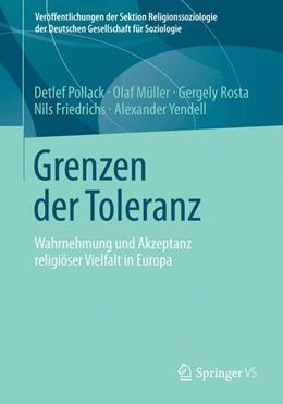 Abbildung von Pollack / Müller / Rosta | Grenzen der Toleranz | 2013 | Wahrnehmung und Akzeptanz reli...