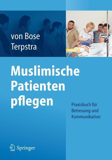 Muslimische Patienten pflegen   Bose / Terpstra, 2012   Buch (Cover)