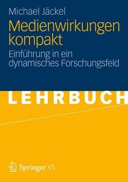 Abbildung von Jäckel | Medienwirkungen kompakt | 2012 | Einführung in ein dynamisches ...