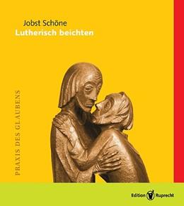 Abbildung von Schöne | Lutherisch beichten | 2011