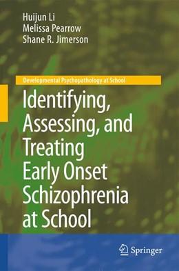 Abbildung von Li / Pearrow / Jimerson   Identifying, Assessing, and Treating Early Onset Schizophrenia at School   2012