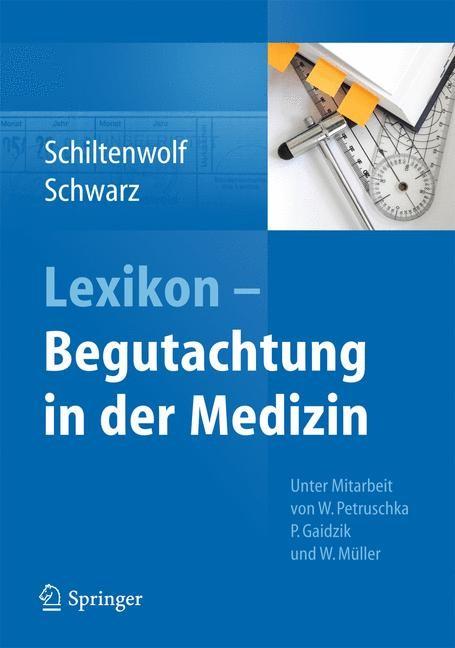 Abbildung von Schiltenwolf / Schwarz | Lexikon - Begutachtung in der Medizin | 2013