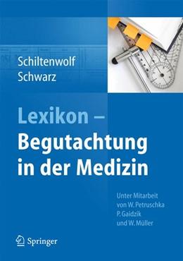 Abbildung von Schiltenwolf / Schwarz   Lexikon - Begutachtung in der Medizin   2013