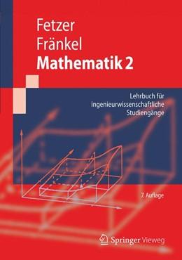 Abbildung von Fetzer / Fränkel | Mathematik 2 | 2012 | Lehrbuch für ingenieurwissensc...