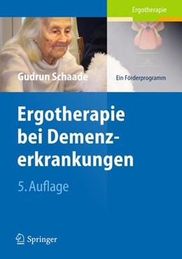 Abbildung von Schaade | Ergotherapie bei Demenzerkrankungen | 2012 | Ein Förderprogramm