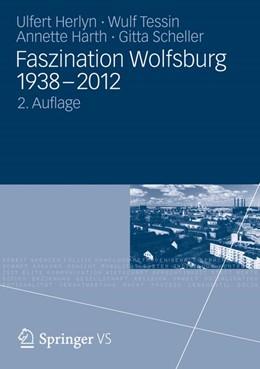 Abbildung von Herlyn / Tessin / Harth   Faszination Wolfsburg 1938-2012   2012